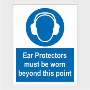 Mandatory Ear Protectors Must Be Worn Beyond This Point Sign