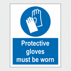 Mandatory Protective Gloves Must Be Worn Sign