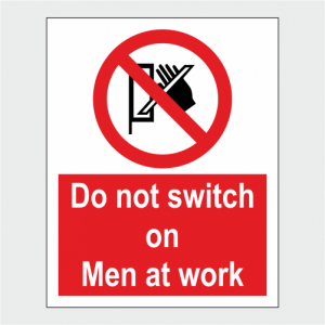 Prohibition Do Not Switch On Men At Work Sign