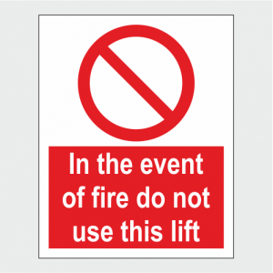 Prohibition In The Event Of Fire Do Not Use This Lift Sign