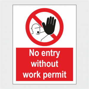 Prohibition No Entry Without Work Permit Sign