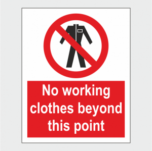 Prohibition No Working Clothes Beyond This Point Sign