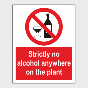 Prohibition Strictly No Alcohol Anywhere On The Plant Sign